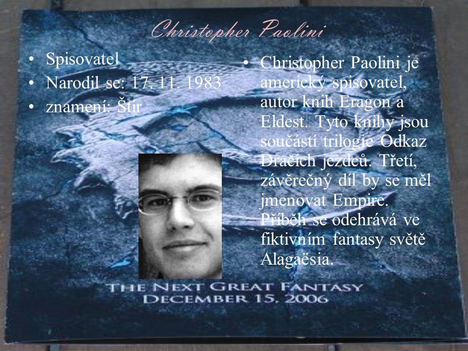 Christopher Paolini Spisovatel Narodil se: 17.11.