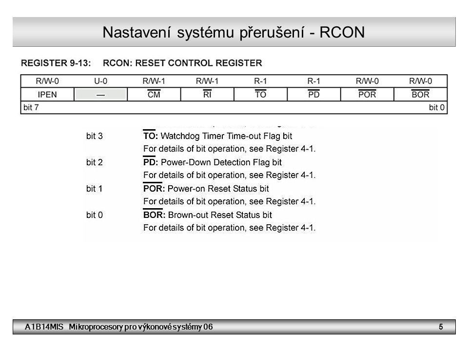 A1B14MIS Mikroprocesory pro výkonové systémy 0626 Zapojení portu D a B (LED diody a tlačítka S1, S2) PORTD S1 PORTB bit RB0 Souhrn informací k řešení příkladu