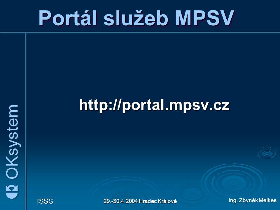 Ing. Zbyněk Melkes ISSS 29.-30.4.2004 Hradec Králové Portál služeb MPSV http://portal.mpsv.cz