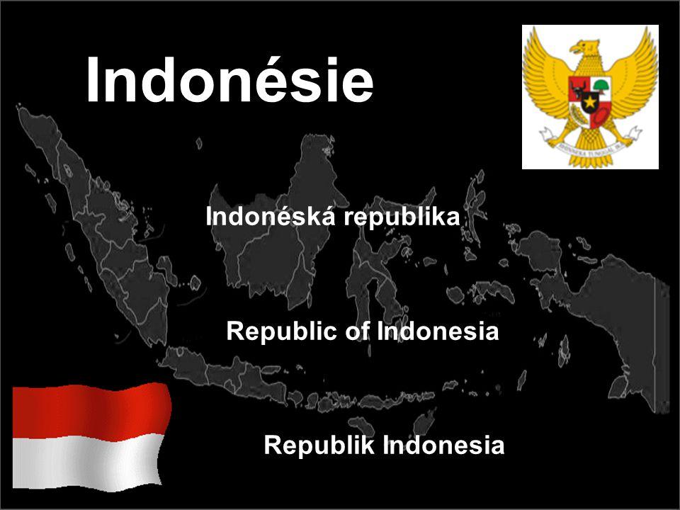 Indonésie Indonéská republika Republic of Indonesia Republik Indonesia