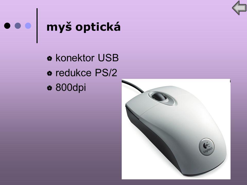 myš optická  konektor USB  redukce PS/2  800dpi
