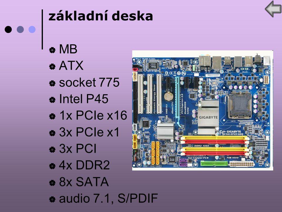 základní deska  MB  ATX  socket 775  Intel P45  1x PCIe x16  3x PCIe x1  3x PCI  4x DDR2  8x SATA  audio 7.1, S/PDIF