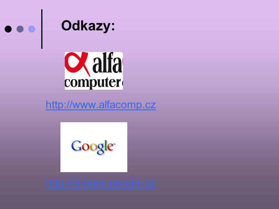 http://www.alfacomp.cz http://images.google.cz Odkazy: