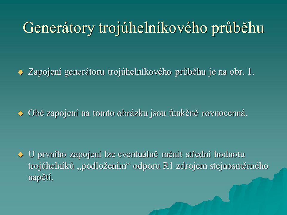 Generátory trojúhelníkového průběhu  Zapojení generátoru trojúhelníkového průběhu je na obr.