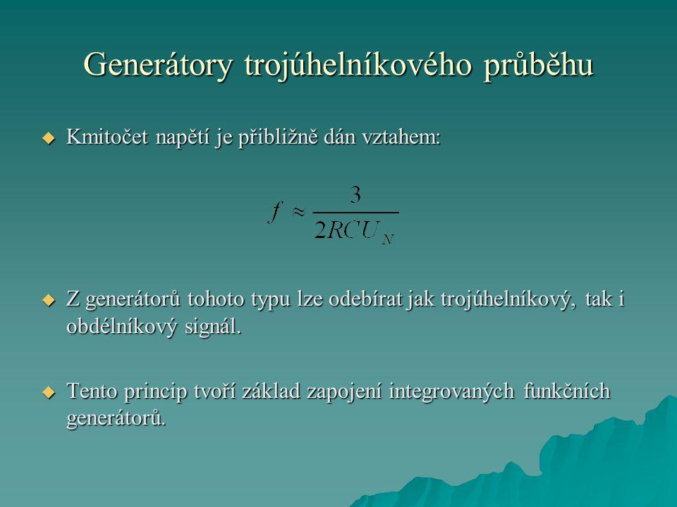 Generátory trojúhelníkového průběhu  Kmitočet napětí je přibližně dán vztahem:  Z generátorů tohoto typu lze odebírat jak trojúhelníkový, tak i obdélníkový signál.