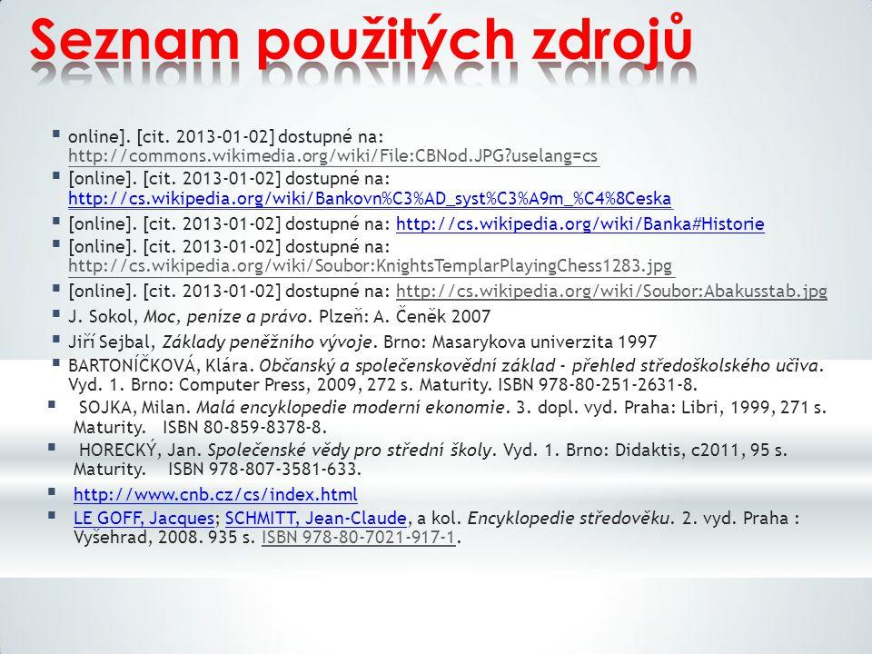 Seznam použitých zdrojů  online]. [cit. 2013-01-02] dostupné na: http://commons.wikimedia.org/wiki/File:CBNod.JPG?uselang=cs  [online]. [cit. 2013-0