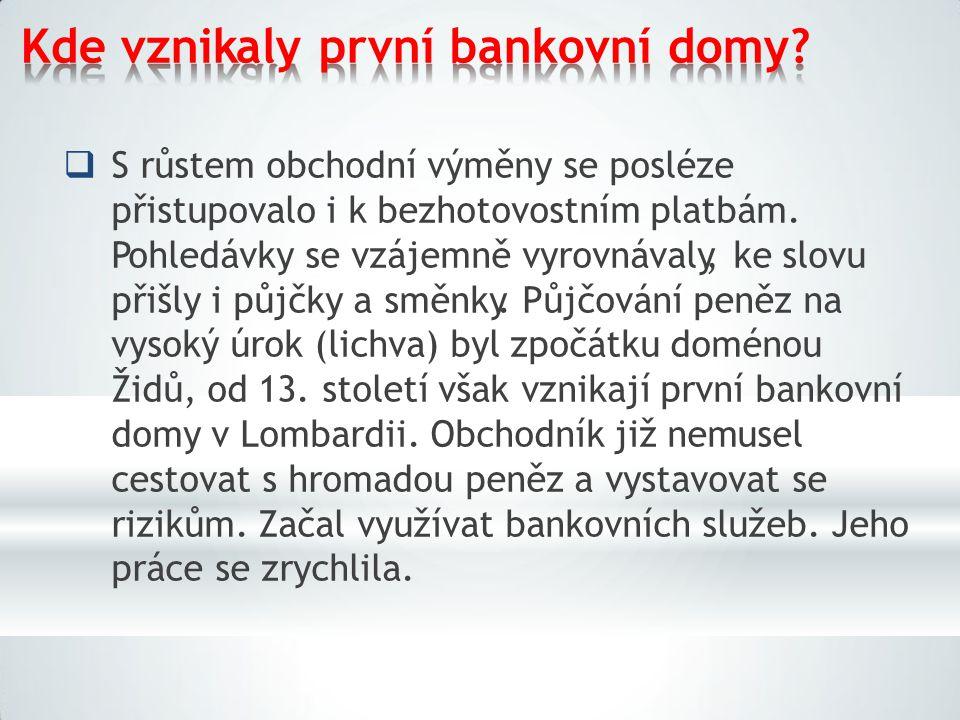 Kde vznikalyprvní bankovnídomy.