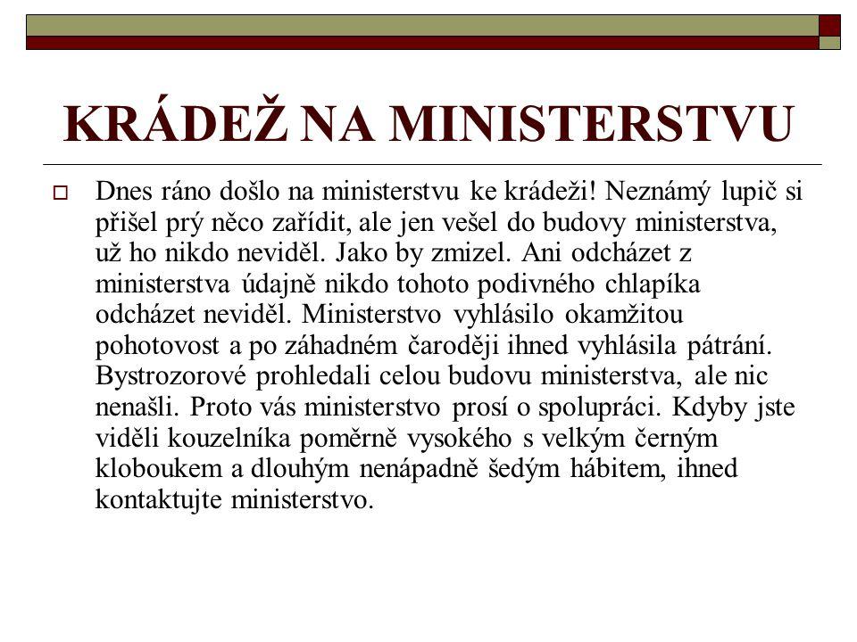 KRÁDEŽ NA MINISTERSTVU  Dnes ráno došlo na ministerstvu ke krádeži.