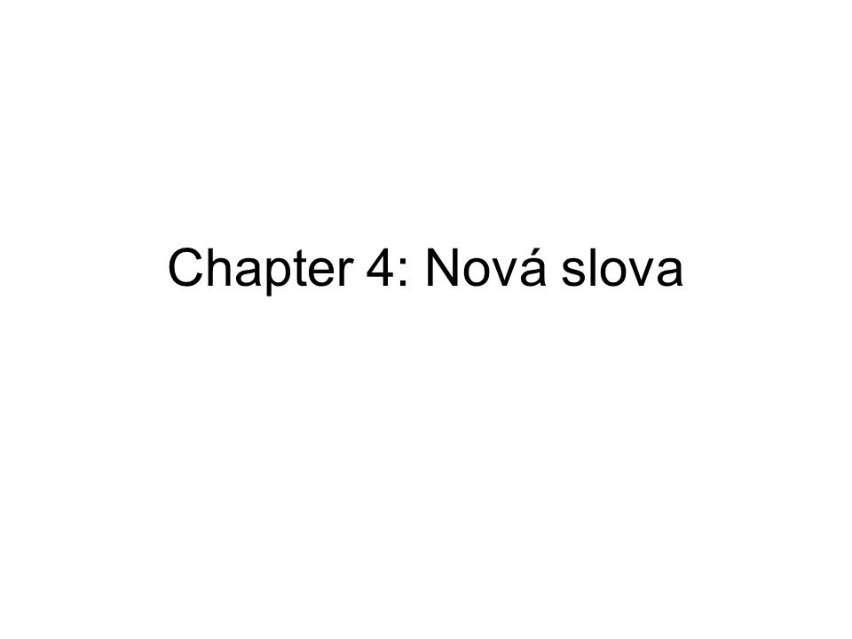 Chapter 4: Nová slova