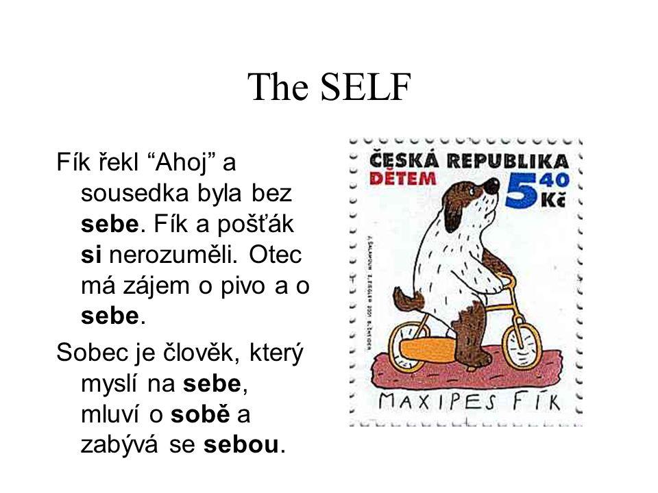 The SELF Fík řekl Ahoj a sousedka byla bez sebe.