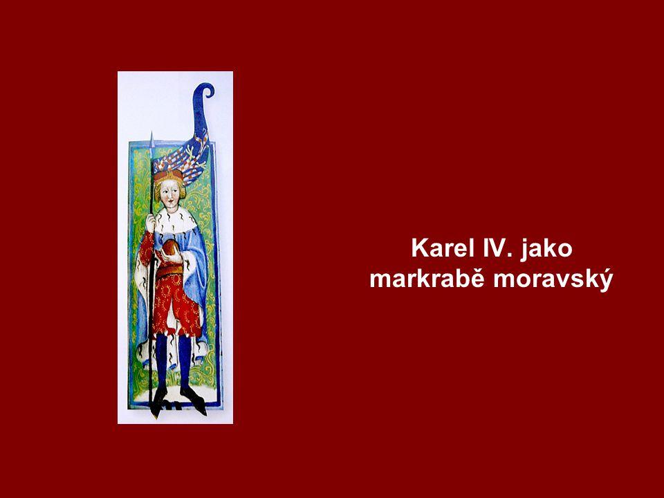 Karel IV. jako markrabě moravský