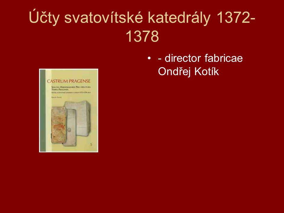 Účty svatovítské katedrály 1372- 1378 - director fabricae Ondřej Kotík