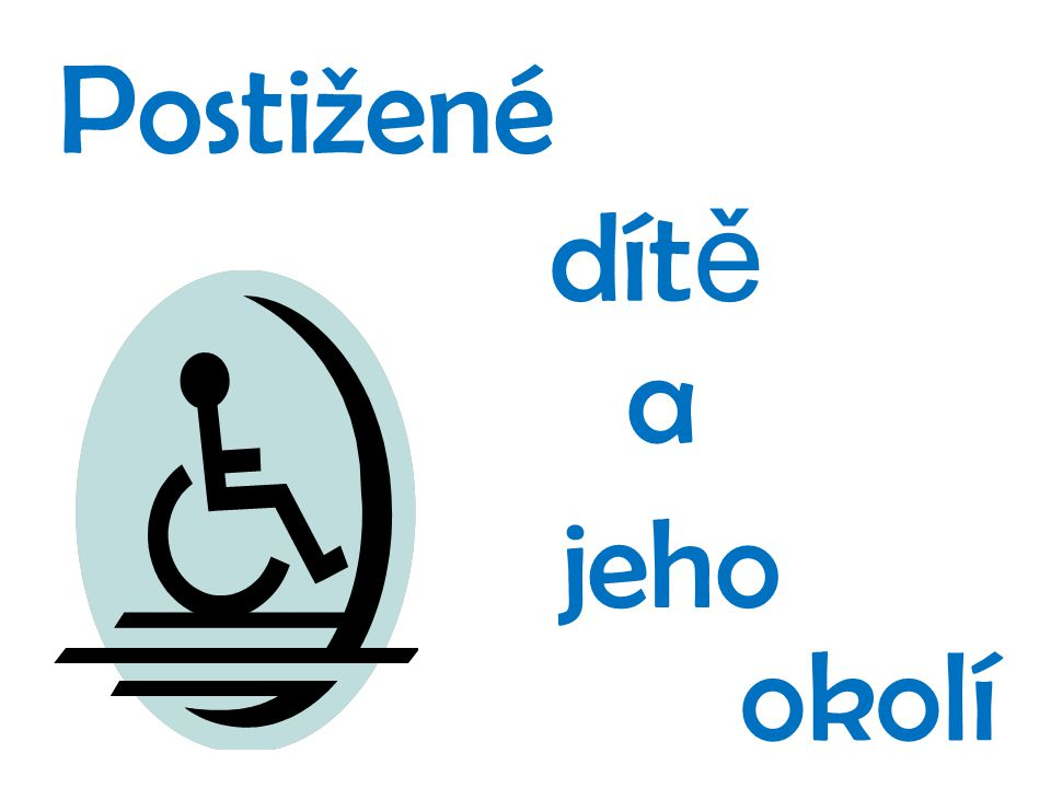 D ů ležité je si však uv ě domit, že i lidé s postižením mají stejná práva jako zdraví lidé a podle toho by vztahy k nim m ě ly vypadat.
