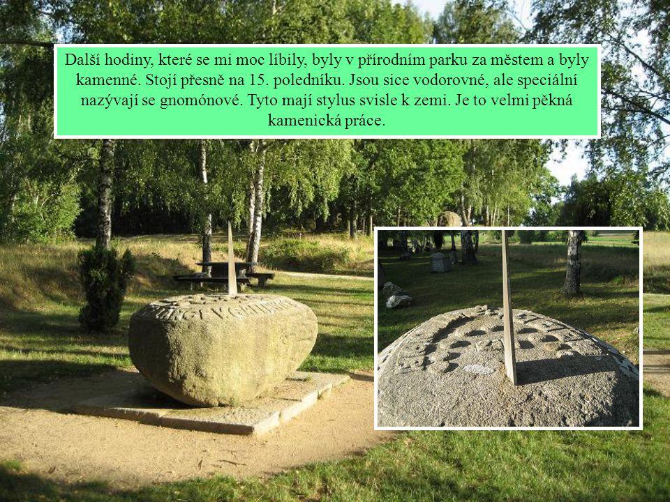 Další hodiny, které se mi moc líbily, byly v přírodním parku za městem a byly kamenné.
