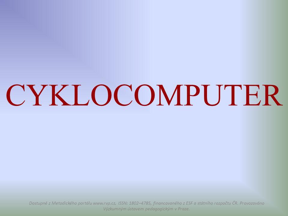 CYKLOCOMPUTER Dostupné z Metodického portálu www.rvp.cz, ISSN: 1802–4785, financovaného z ESF a státního rozpočtu ČR. Provozováno Výzkumným ústavem pe