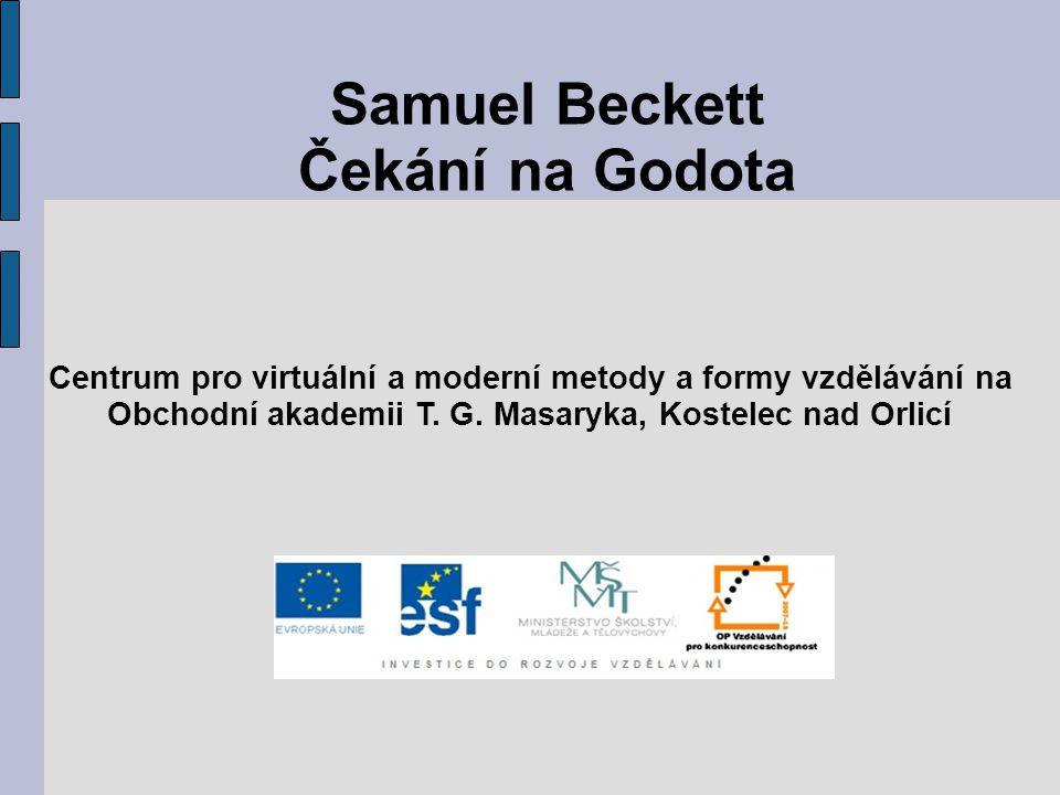 Samuel Beckett Čekání na Godota Centrum pro virtuální a moderní metody a formy vzdělávání na Obchodní akademii T. G. Masaryka, Kostelec nad Orlicí