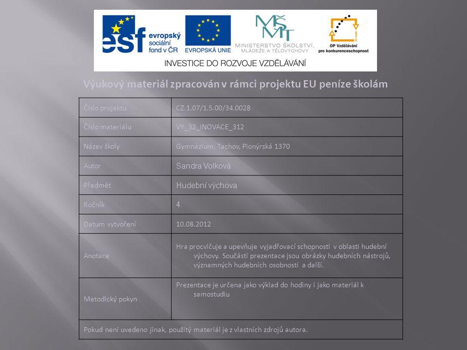 Výukový materiál zpracován v rámci projektu EU peníze školám Číslo projektuCZ.1.07/1.5.00/34.0028 Číslo materiáluVY_32_INOVACE_312 Název školyGymnáziu