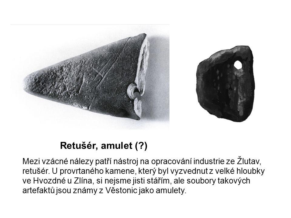 Retušér, amulet (?) Mezi vzácné nálezy patří nástroj na opracování industrie ze Žlutav, retušér. U provrtaného kamene, který byl vyzvednut z velké hlo