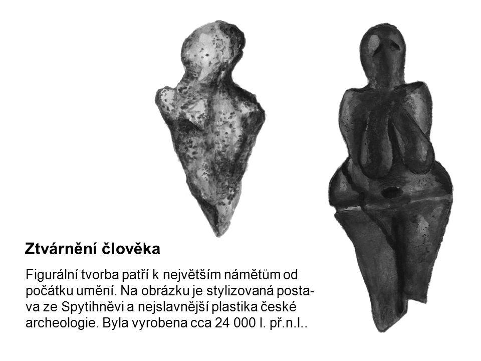 Ztvárnění člověka Figurální tvorba patří k největším námětům od počátku umění. Na obrázku je stylizovaná posta- va ze Spytihněvi a nejslavnější plasti