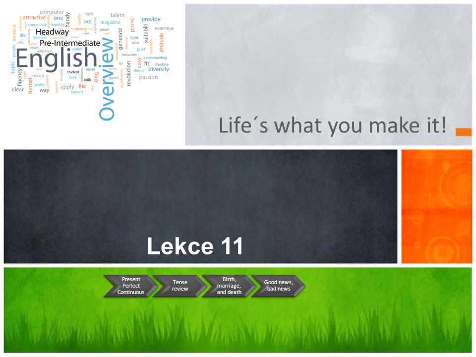 Life´s what you make it.