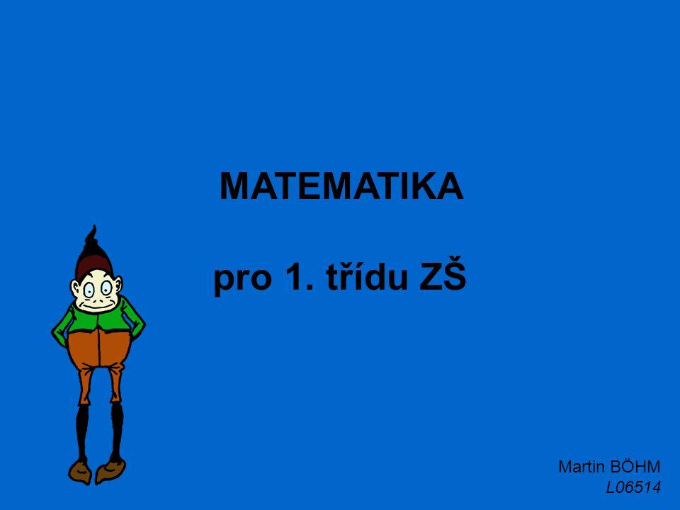 MATEMATIKA pro 1. třídu ZŠ Martin BÖHM L06514