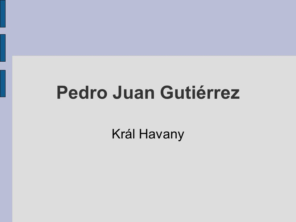 Pedro Juan Gutiérrez Král Havany