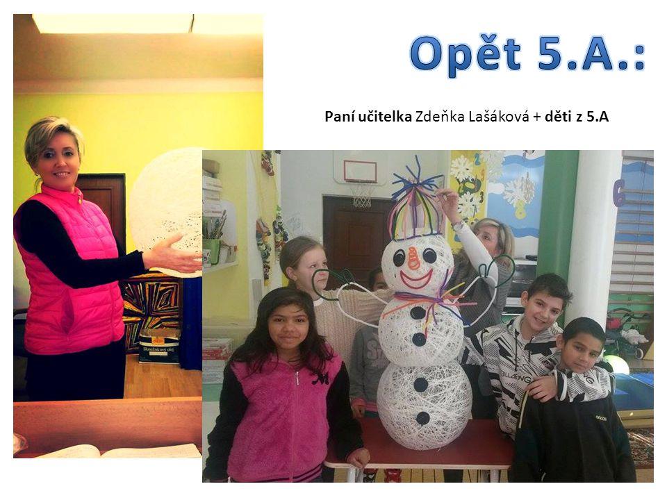 Paní učitelka Zdeňka Lašáková + děti z 5.A