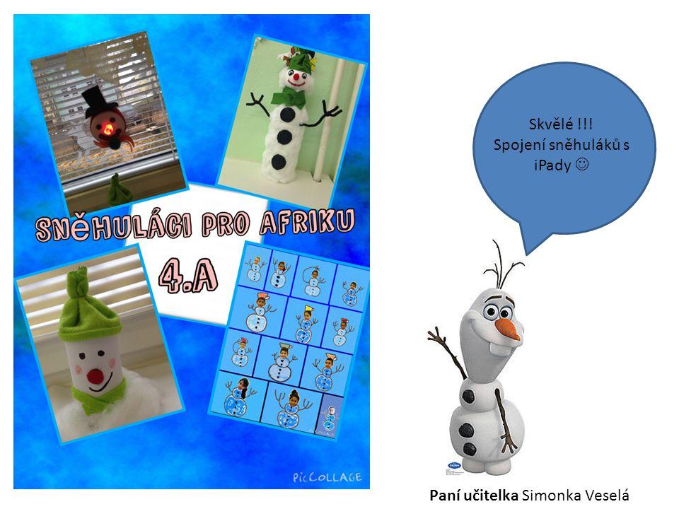 Skvělé !!! Spojení sněhuláků s iPady Paní učitelka Simonka Veselá