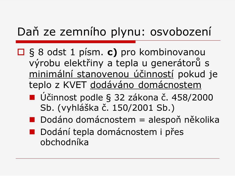 Daň ze zemního plynu: osvobození  § 8 odst 1 písm.
