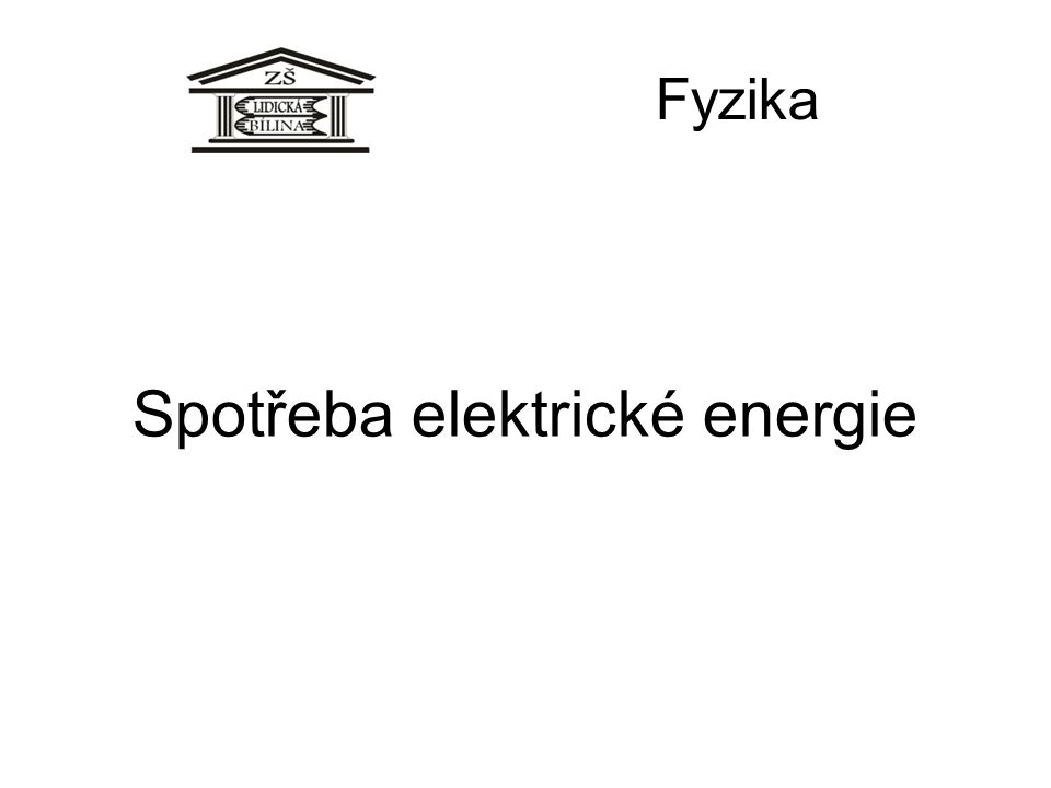 Spotřeba elektrické energie Fyzika