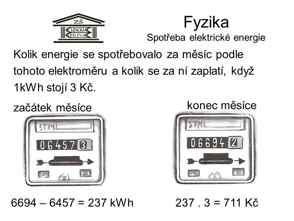 Fyzika Spotřeba elektrické energie začátek měsíce Kolik energie se spotřebovalo za měsíc podle tohoto elektroměru a kolik se za ní zaplatí, když 1kWh