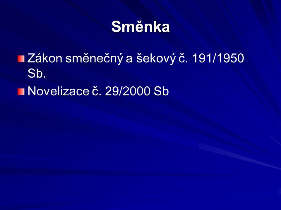 Směnka Zákon směnečný a šekový č. 191/1950 Sb. Novelizace č. 29/2000 Sb