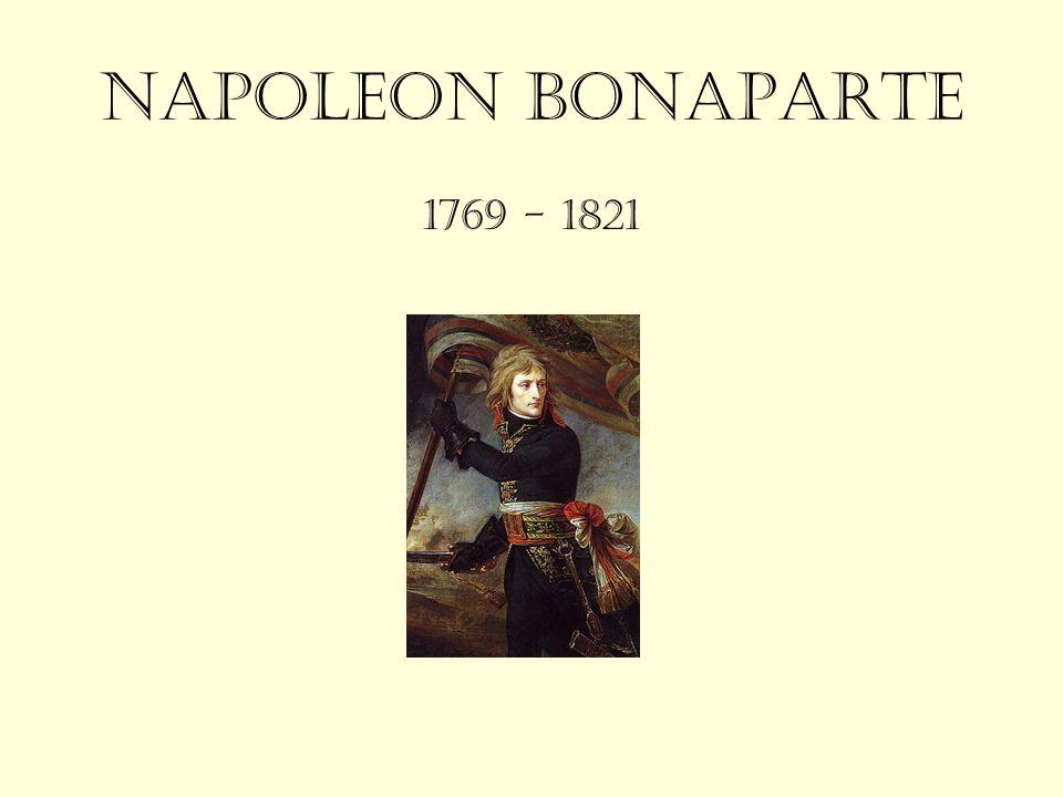 Mládí Jeden z největších vojevůdců v historii lidstva se narodil 1769 v Ajacciu na Korsice rodičům Carlu a Leticii Buonaparte.