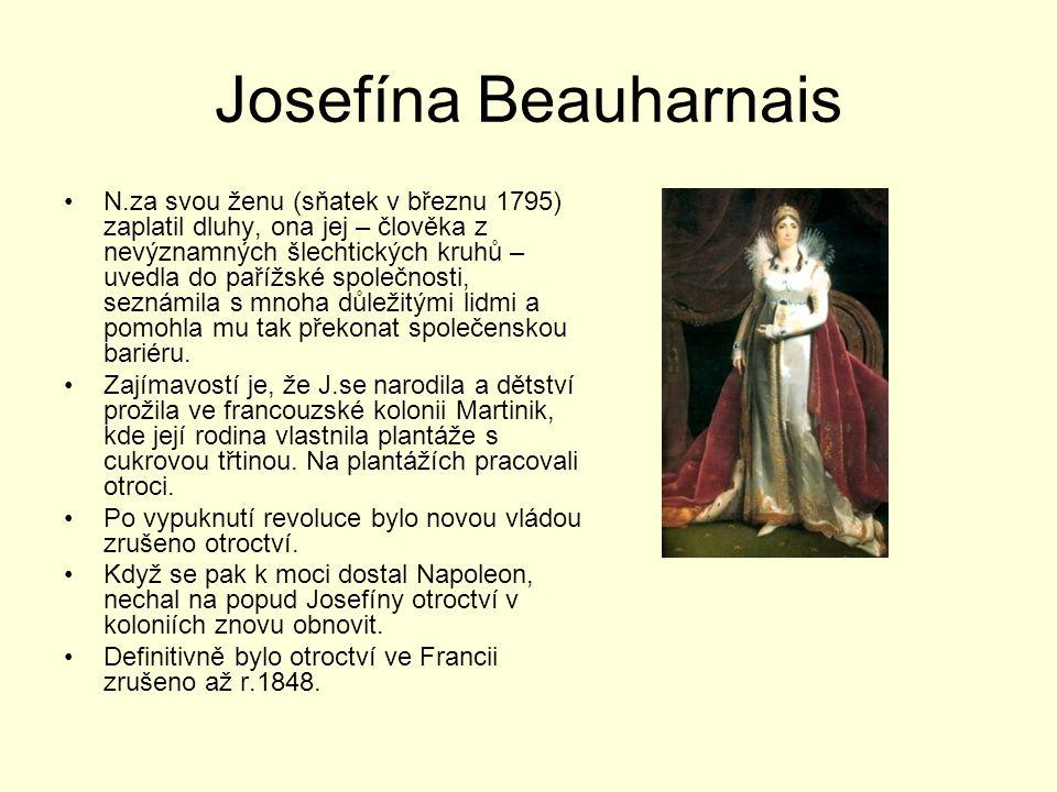 Josefína Beauharnais N.za svou ženu (sňatek v březnu 1795) zaplatil dluhy, ona jej – člověka z nevýznamných šlechtických kruhů – uvedla do pařížské sp