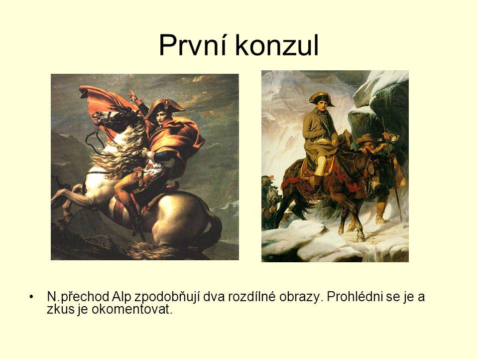 První konzul N.přechod Alp zpodobňují dva rozdílné obrazy. Prohlédni se je a zkus je okomentovat.