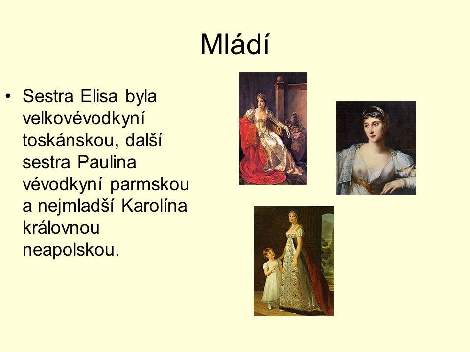 Mládí Sestra Elisa byla velkovévodkyní toskánskou, další sestra Paulina vévodkyní parmskou a nejmladší Karolína královnou neapolskou.