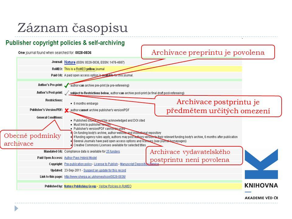 Záznam časopisu Archivace preprintu je povolena Archivace vydavatelského postprintu není povolena Archivace postprintu je předmětem určitých omezení Obecné podmínky archivace