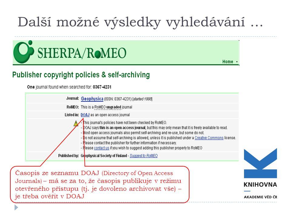 Další možné výsledky vyhledávání … Časopis ze seznamu DOAJ (Directory of Open Access Journals) – má se za to, že časopis publikuje v režimu otevřeného přístupu (tj.