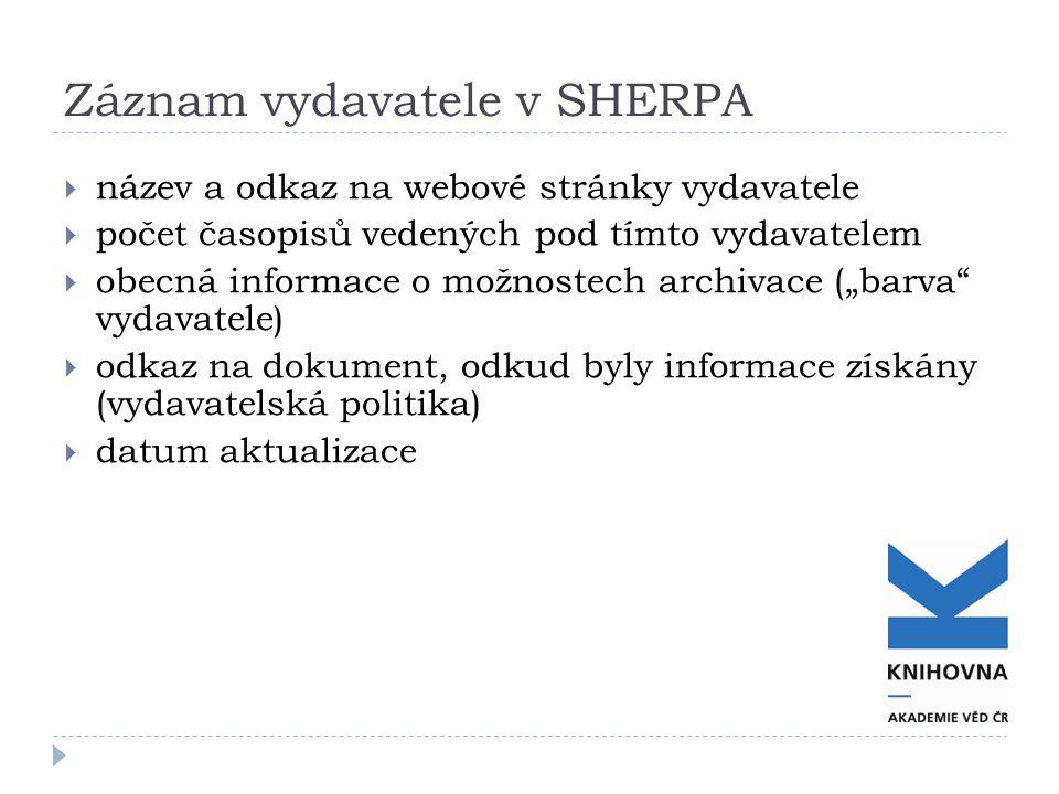 """Záznam vydavatele v SHERPA  název a odkaz na webové stránky vydavatele  počet časopisů vedených pod tímto vydavatelem  obecná informace o možnostech archivace (""""barva vydavatele)  odkaz na dokument, odkud byly informace získány (vydavatelská politika)  datum aktualizace"""