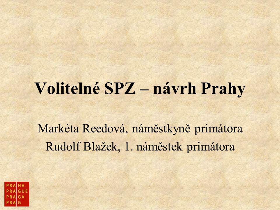 Volitelné SPZ – návrh Prahy Markéta Reedová, náměstkyně primátora Rudolf Blažek, 1. náměstek primátora