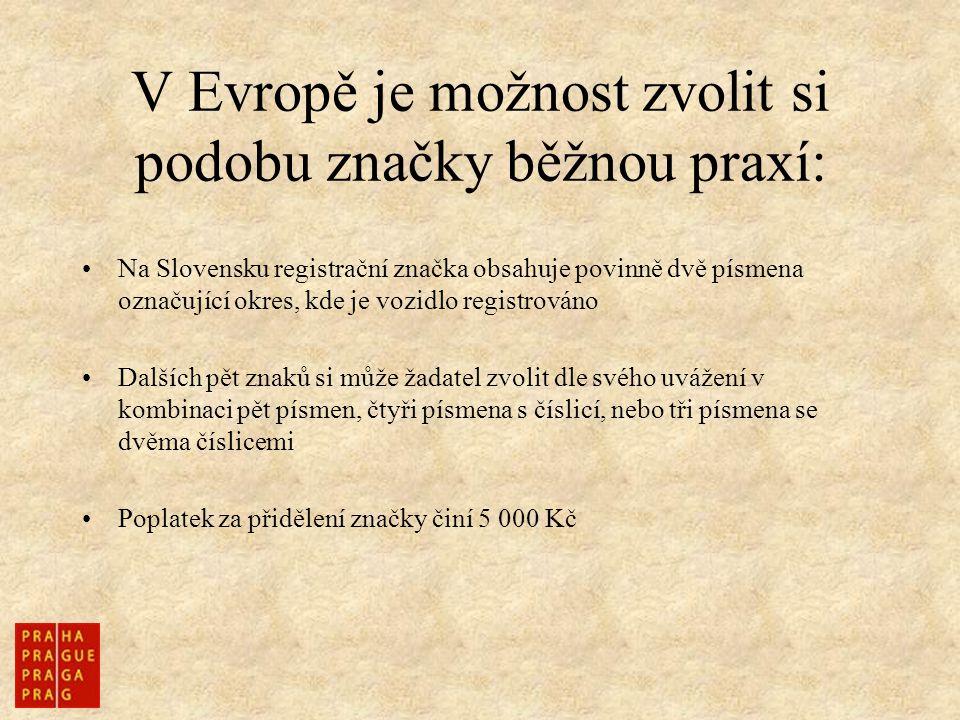 V Evropě je možnost zvolit si podobu značky běžnou praxí: Na Slovensku registrační značka obsahuje povinně dvě písmena označující okres, kde je vozidl