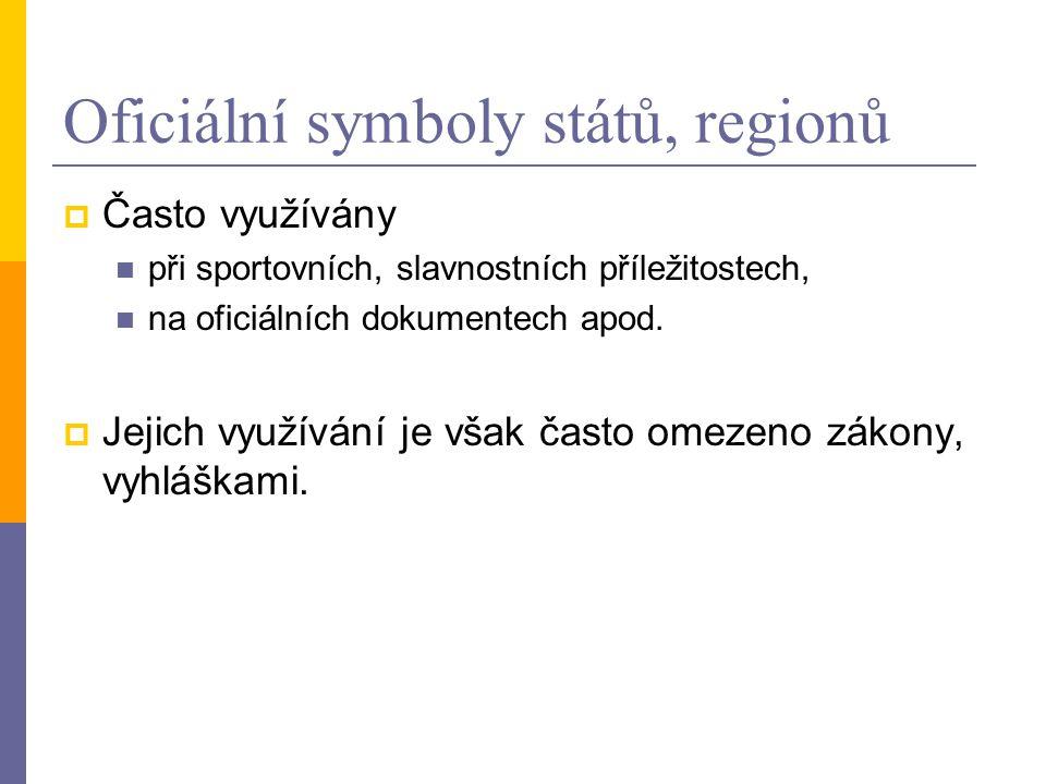 Oficiální symboly států, regionů  Často využívány při sportovních, slavnostních příležitostech, na oficiálních dokumentech apod.