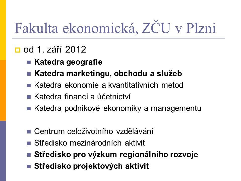 Fakulta ekonomická, ZČU v Plzni  od 1.