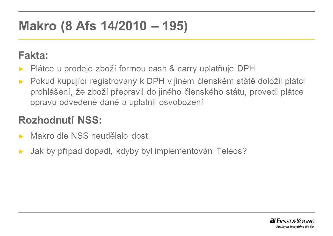 Euro Tyre Holding (C- 430/09) Fakta: ► Správce daně doměřil daň na výstupu první společnosti v řetězci, která uplatňovala osvobození z titulu dodání do jiného ČS.
