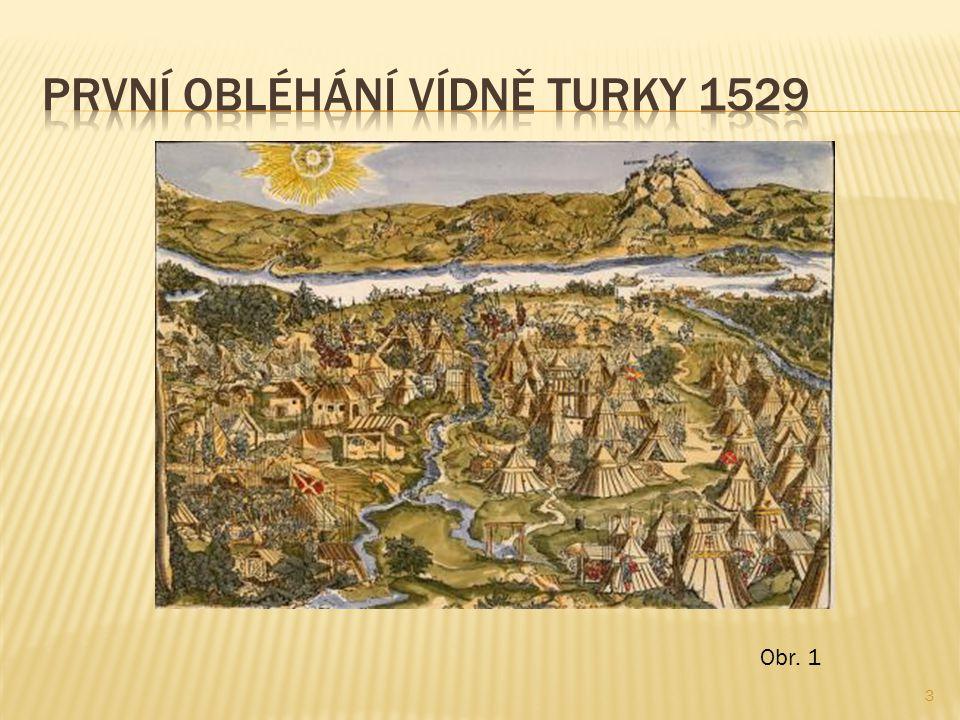  Obr.1:Soubor:Belagerung Wiens 1529-Beham.jpg - Wikipedie.