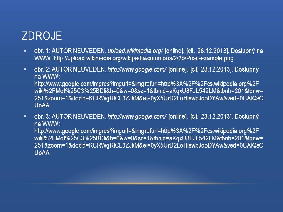 ZDROJE obr. 1: AUTOR NEUVEDEN. upload.wikimedia.org/ [online]. [cit. 28.12.2013]. Dostupný na WWW: http://upload.wikimedia.org/wikipedia/commons/2/2b/