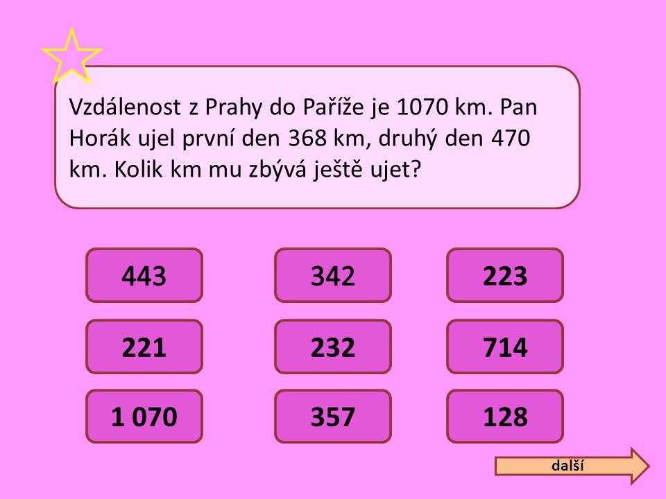 Vzdálenost z Prahy do Paříže je 1070 km. Pan Horák ujel první den 368 km, druhý den 470 km. Kolik km mu zbývá ještě ujet? 223 221232714 1 070357128 da