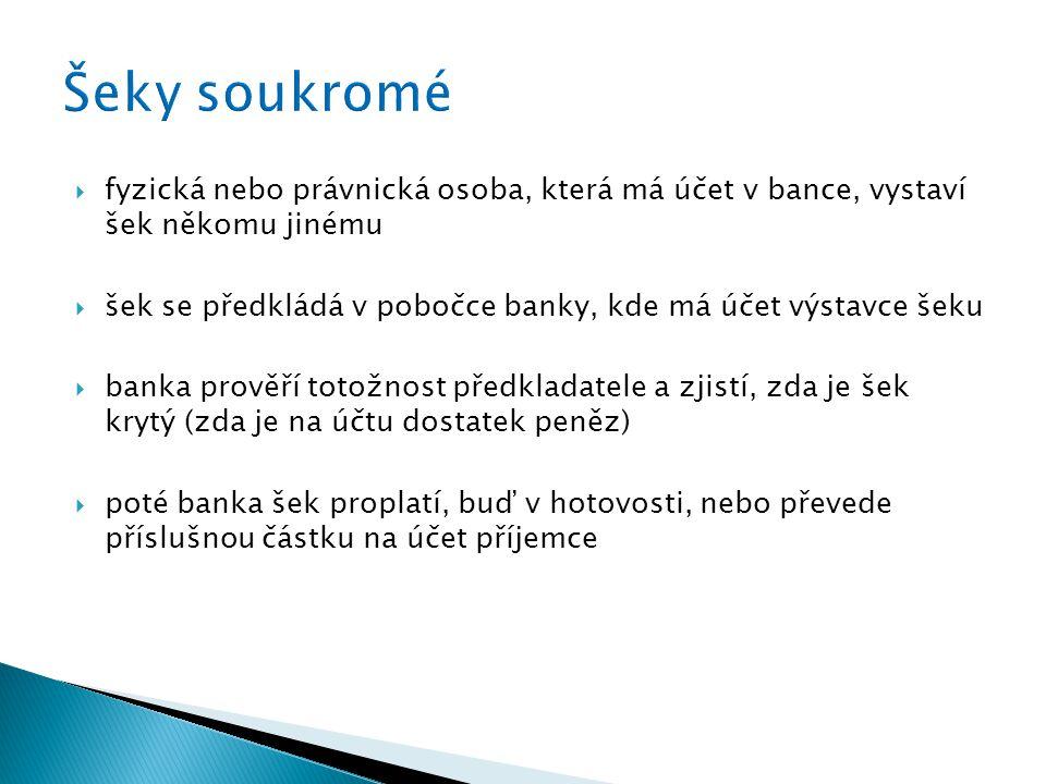  fyzická nebo právnická osoba, která má účet v bance, vystaví šek někomu jinému  šek se předkládá v pobočce banky, kde má účet výstavce šeku  banka prověří totožnost předkladatele a zjistí, zda je šek krytý (zda je na účtu dostatek peněz)  poté banka šek proplatí, buď v hotovosti, nebo převede příslušnou částku na účet příjemce