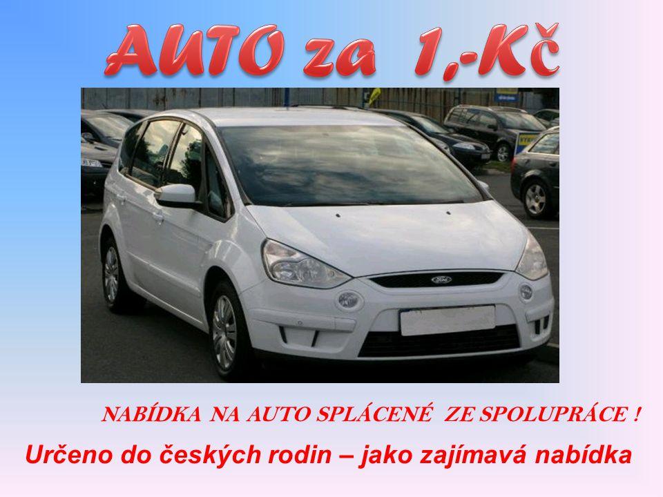 NABÍDKA NA AUTO SPLÁCENÉ ZE SPOLUPRÁCE ! Určeno do českých rodin – jako zajímavá nabídka