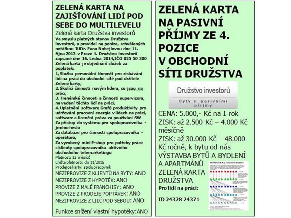 ROZBOR PLATBY ZA Zelenou kartu Družstva investorů: a) 1.500 Kč obchodní odměny z vlastního prodeje Zelené karty (pro operátorku 500,- Kč a pro referentku 1.000,- Kč) b) 900 Kč obchodní odměny do obchodní sítě (do MLM, 2x250 Kč + 4x125 Kč) c) 1.000 Kč na personální práci se zájemcem o práci, na podání inzerce a odpovídání na odpovědi na inzerát, na pohovor, na zaškolení, a na čas věnovaný e-mailům, a informováním o možné práci d) 1.600 Kč softwarové nástroje (web), licence, pronájem databáze, péče (grafy produktivity) a práce operátorky zajišťující předvolání prvních kontaktů na budoucí investory nebo zájemce o byty VLASTNÍ POVINNOSTI FINNČNÍHO PORADCE: předat kartu klientu na byt od nás